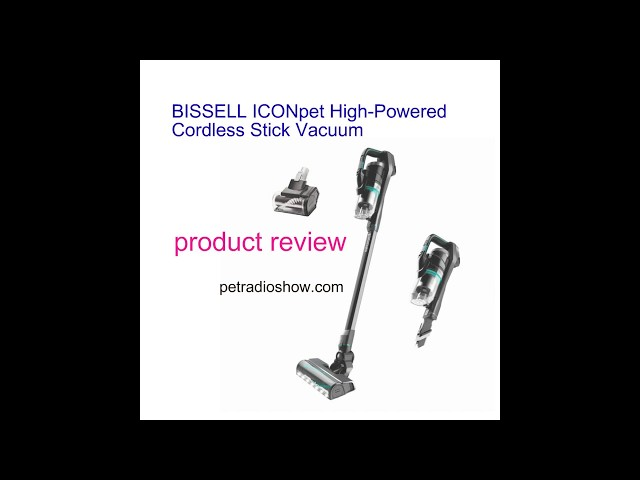 BISSELL ICONpet High-Powered Cordless Vacuum review