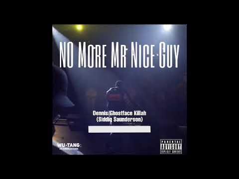 """No More Mr Nice Guy"" Dennis/Ghostface Killah (Siddiq Saunderson)"