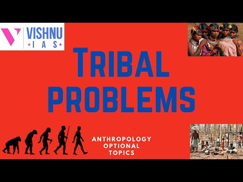 Tribal Problems and Issues | UPSC |  Anthropology