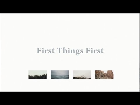 First Things First //  Bryce Anderson  // Everywhere