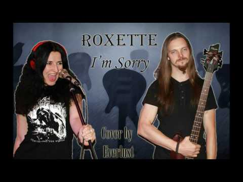 Everlust - I'm Sorry (Roxette cover)