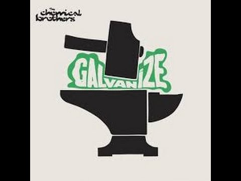 Galvanize - The Chemical Brothers (HQ) (FLAC)