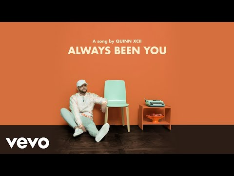 Quinn XCII - Always Been You (Official Audio)