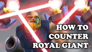 Clash Royale | How to Counter Royal Giant - Advanced