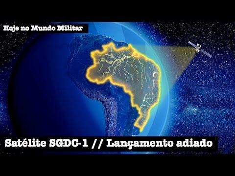 Satélite SGDC-1, lançamento adiado