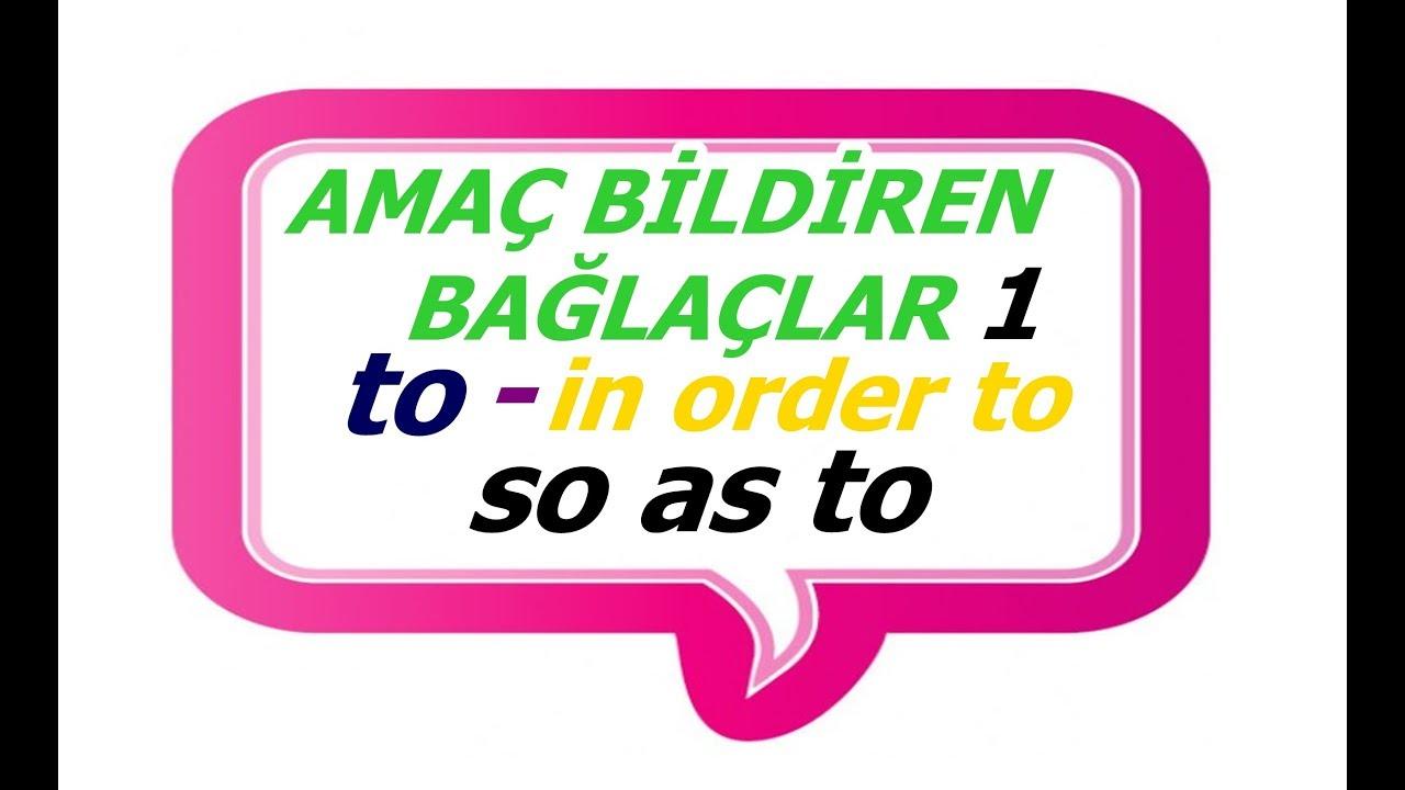 amaÇ bİldİren baĞlaÇlar bÖlÜm 1 to in order to so as to with