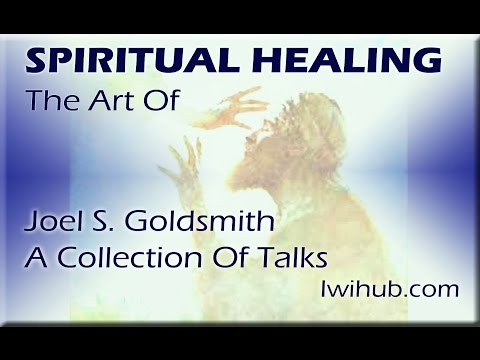How To Heal part 3 by Joel S. Goldsmith tape 204A