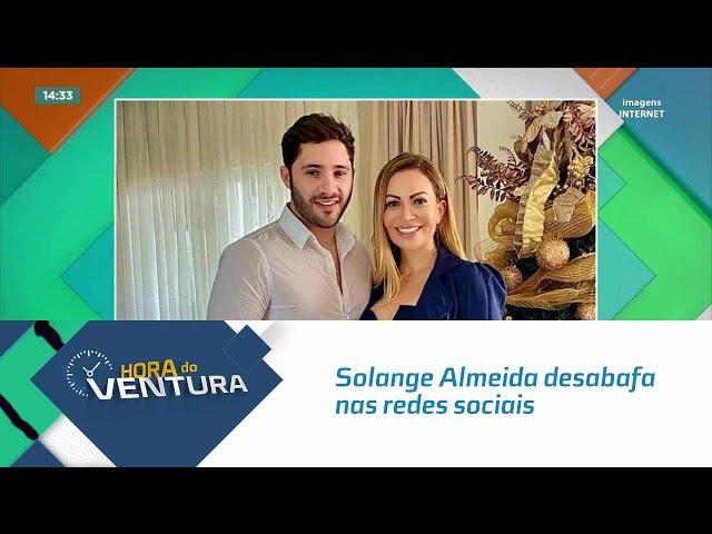 Solange Almeida desabafa nas redes sociais e diz que foi confundida como mãe do marido