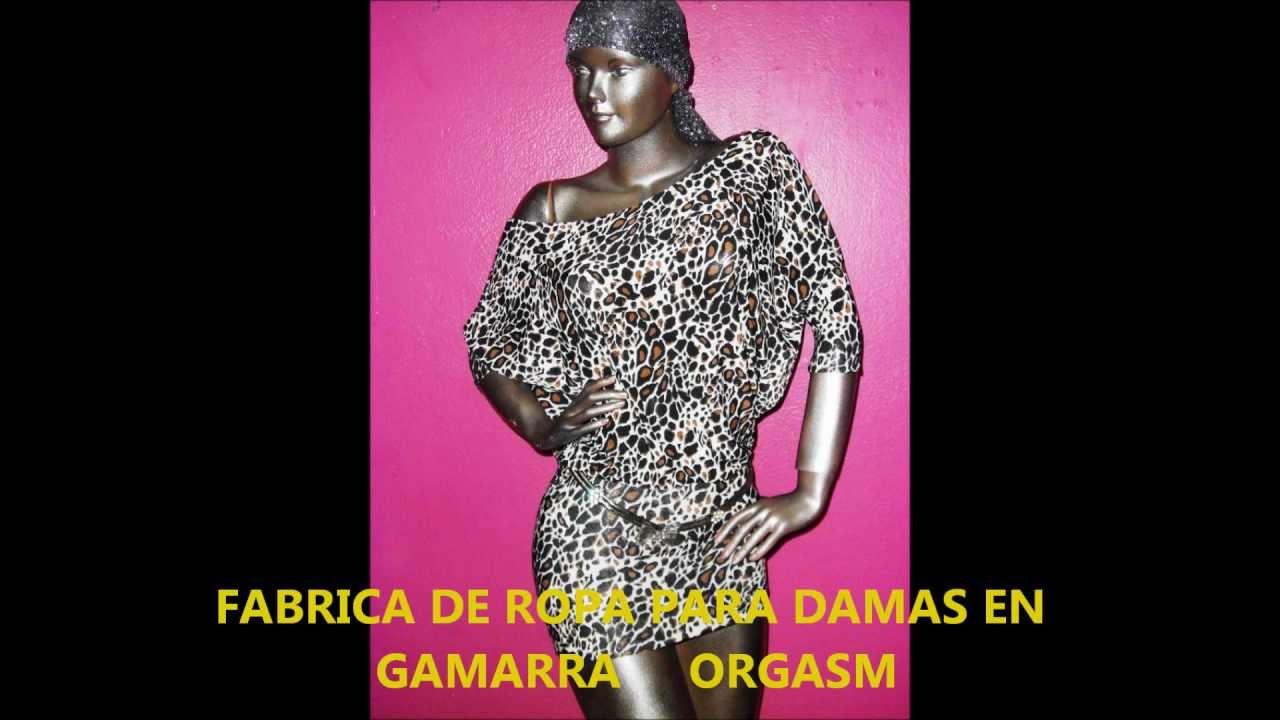 FABRICA DE ROPA PARA DAMAS EN GAMARRA ORGASM - YouTube
