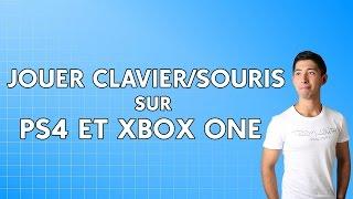 TUTO : JOUER CLAVIER/SOURIS SUR PS4 ET XBOX ONE !