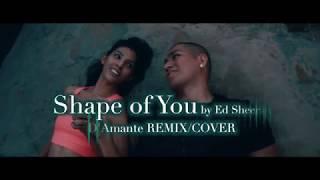 Shape Of You - Ed Sheeran [ D'AMANTE SPANISH REMIX / COVER ]