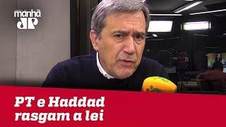 Haddad rasga a lei e PT desrespeita a decisão do TSE   Marco Antonio Villa