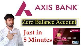 AXIS बैंक में फ्री में खाता खोलें - Open Axis Bank Zero Balance Account jut in 5 minutes