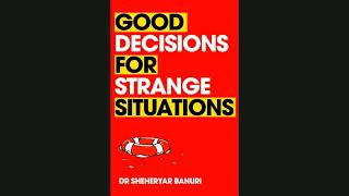 UEA economics taster lecture: Good Decisions for Strange Situations