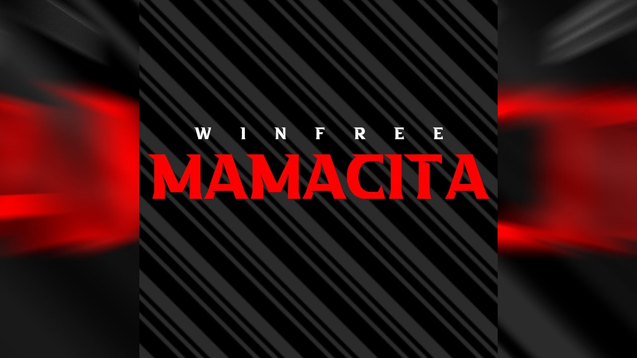 Winfree - Mamacita