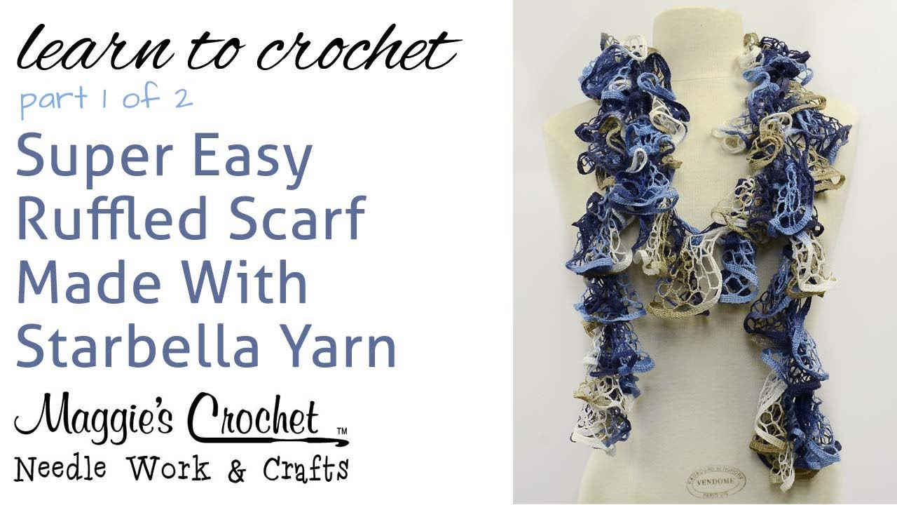 Crochet Super Easy Ruffled Scarf - Starbella Yarn Part 1 of 2 - YouTube