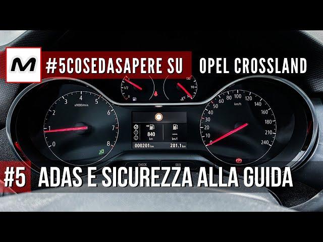 #5COSEDASAPERE sulla Opel Crossland 2021 | #5 ADAS e sicurezza alla guida