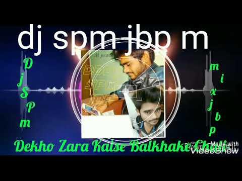 1 - Dekho Zara Kaise Balkhake Chali-dj Spm Jbp 9109014214.mp4