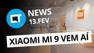 Xiaomi Mi 9 vem aí; Anúncios em vídeo no Facebook e + [CT News]