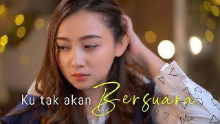 Ku Tak Akan Bersuara - Nike Ardilla ( Meisitalomania Cover & Lirik )