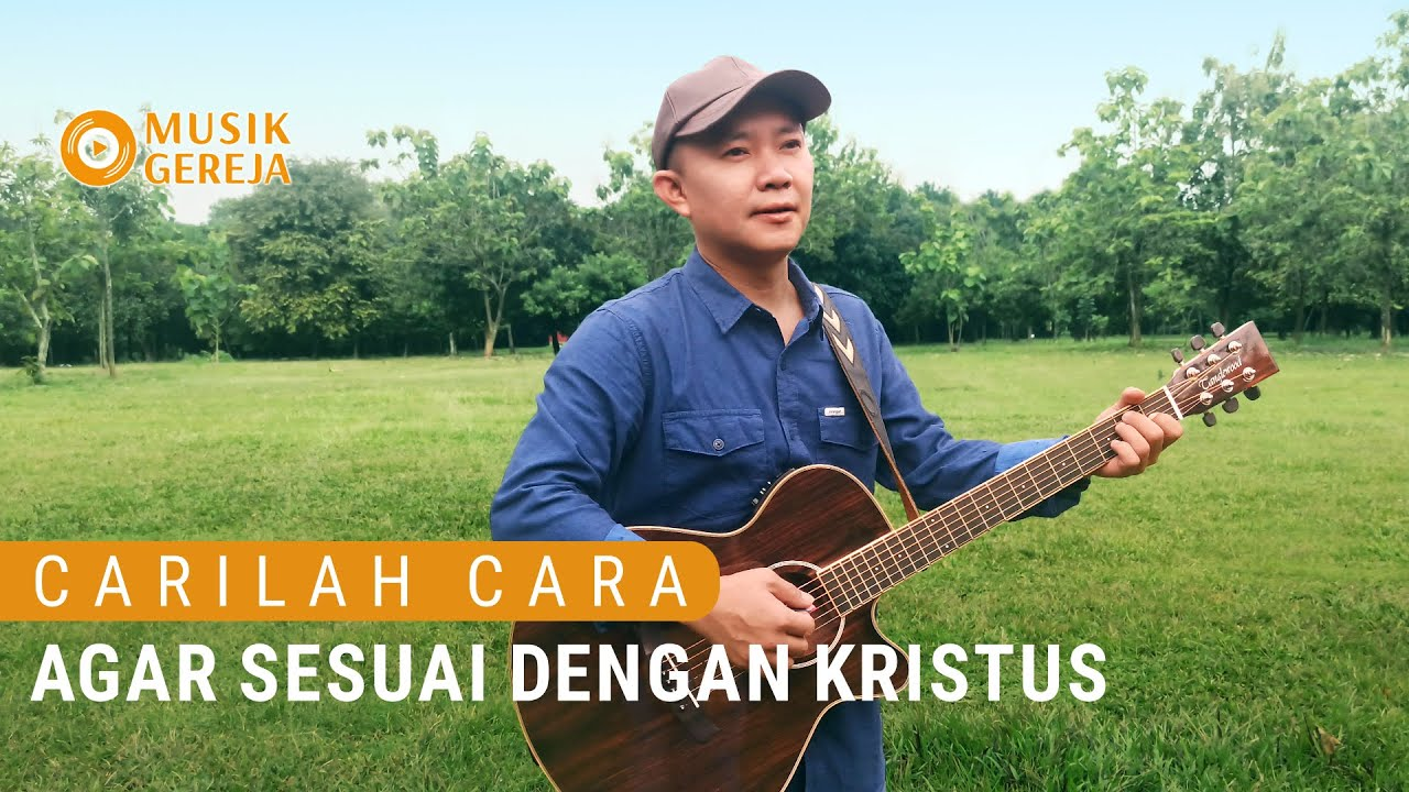 "Lagu Rohani Kristen 2021 | ""Carilah Cara agar Sesuai dengan Kristus"""