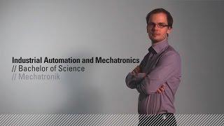 Mechatronik-Studium - Industrial Automation and Mechatronics (B.Sc.)