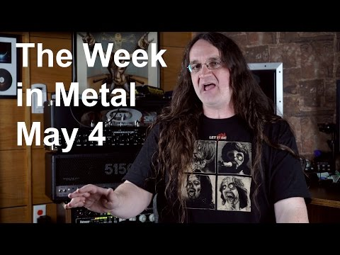 The Week in Metal - May 4, 2015   MetalSucks