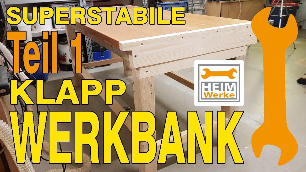 Klapp Werkbank Super Stabil Selber Bauen Diy Teil 1 4 Youtube