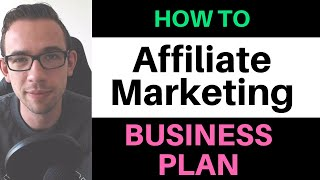 How to Make An Affiliate Marketing Business Plan in 2019 [Tutorial]
