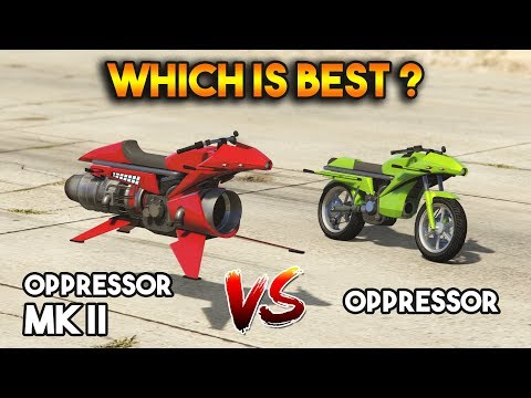 GTA 5 ONLINE : OPPRESSOR MK II VS OPPRESSOR (WHICH IS BEST?)