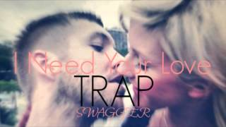 Calvin Harris - I Need Your Love ft. Ellie Goulding (Trap Remix)