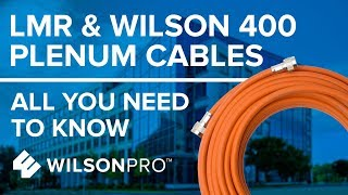 LMR & Wilson 400 Plenum Cables - All You Need To Know | WilsonPro