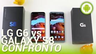 Samsung Galaxy S8 vs LG G6, confronto in italiano
