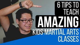 6 Tips to teach Awesome Kids Martial Arts Classes