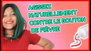 VOICI 8 REMEDES NATURELS QUI PERMETTENT DE GUERIR LES BOUTONS DE FIEVRES !