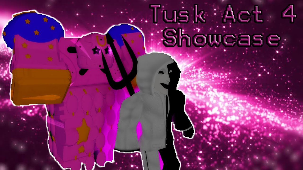 Tusk Act 4 Showcase 『 Jojo blox 』