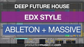 edx belong style tutorial with ableton massive future house