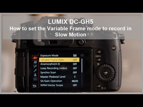 LUMIX DC-GH5 How to set the Variable Frame Rate (VFR) to record in Slow Motion