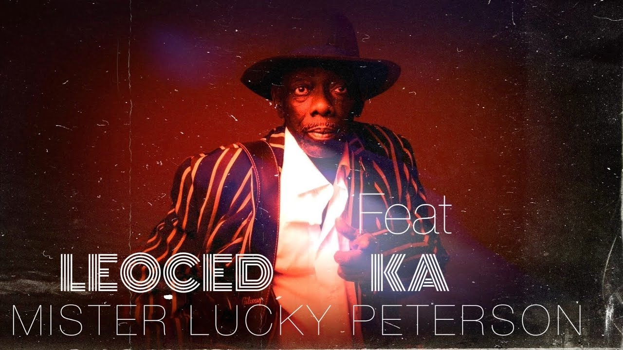 Leoced feat Ka - Mister Lucky Peterson