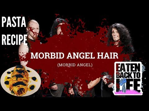 Metal Cooking Show MORBID ANGEL HAIR PASTA | Eaten Back to Life Episode 3