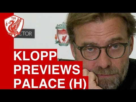 Jurgen Klopp pre-match press conference - Liverpool vs. Crystal Palace