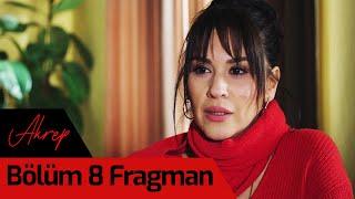 Akrep 8. Bölüm Fragman