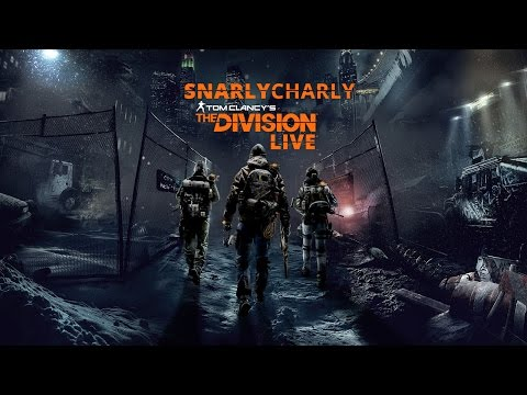 Snarly Streams - The Division - PC - Thank You Vazt Jose Gaming!