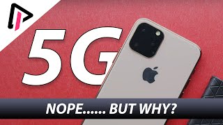 Why the iPhone 11, iPhone 11 Pro and iPhone 11 Pro max don't have 5G? One major reason not to buy?