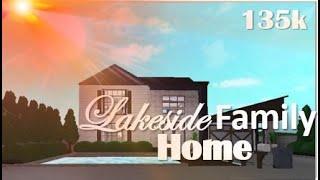 Roblox| Bloxburg Speed Builds| Lakeside Family Home| 135k