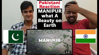 Do You Know Where Is Manipur | Full Of Natural Beauty | Pakistani Reaction On India