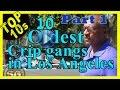 Top 10 oldest crip street gangs in los angeles part 1 mp3