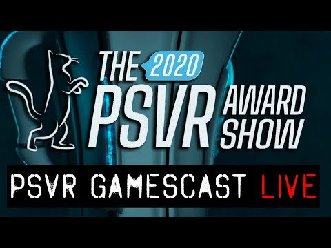 The 2020 PlayStation VR Award Show Wrap-Up | PSVR GAMESCAST LIVE