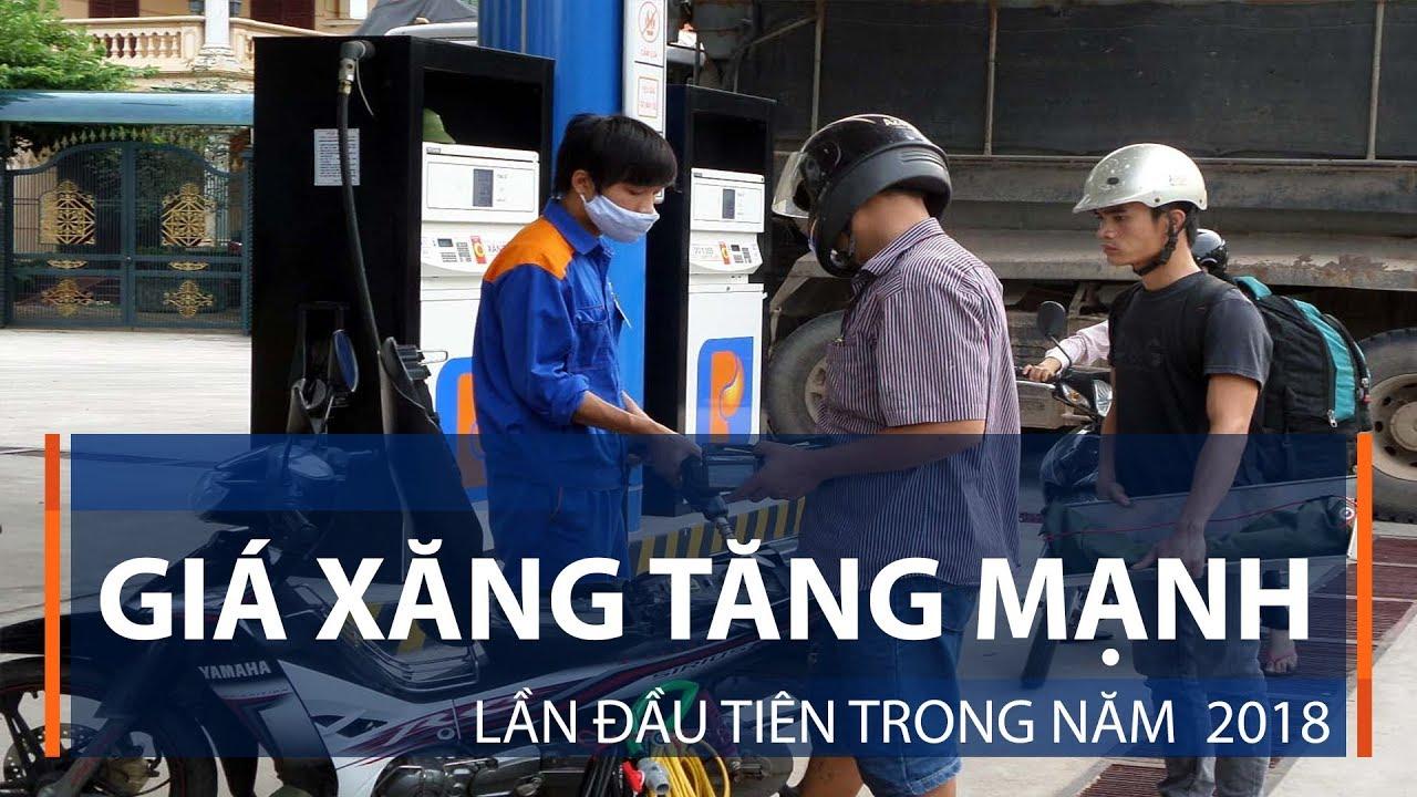 Giá xăng tăng mạnh lần đầu tiên trong năm  2018 | VTC1