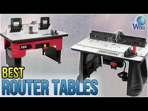 9 Best Router Tables 2018 Youtube